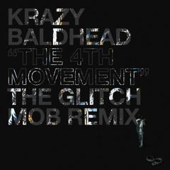 Krazy Baldhead - The 4th Movement (The Glitch Mob Remix)