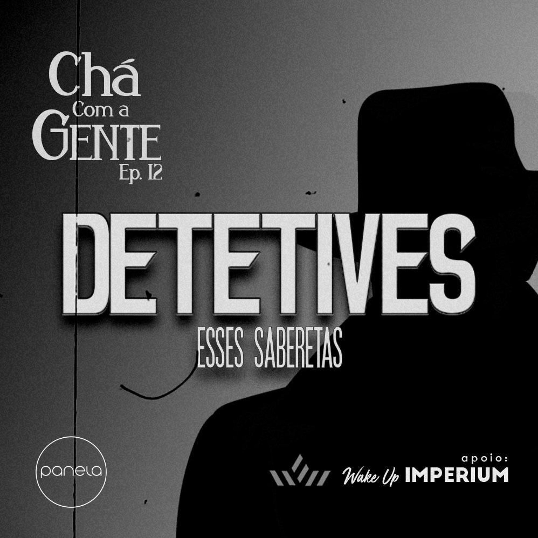 012 - Detetives, Esses Saberetas