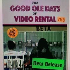 Friday Foreplay - THE GOOD OLE DAYS OF VIDEO RENTAL By KEVIN DOHERTY & BILL HRENCHUK.