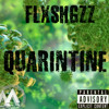 "Download FlxshGzz x ""Quarintine"" Freestyle Mp3"