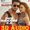 Download 3D Audio | Dus Bahane | Baaghi 3 | All MUSIC WORLD & 3D SONG | USE HEADPHONE Mp3