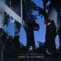 {Premiere} Livid Cheese - Lost In The West (Detached Audio)