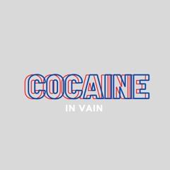Cocaine In Vain