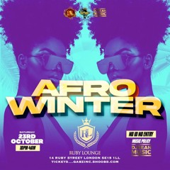 AFRO WINTER AFRO AMAPIANO MIX CD (23/10/21 RUBY LOUNGE)