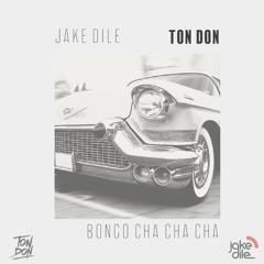JAKE DILE x TON DON - BONGO CHA CHA CHA