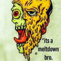 its a meltdown bro.  (PROD thez0m)