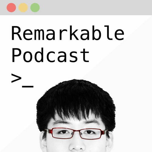 Remarkable Podcast