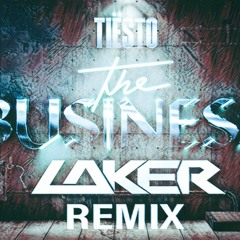 Tiesto - The Business (Laker Remix)Free download