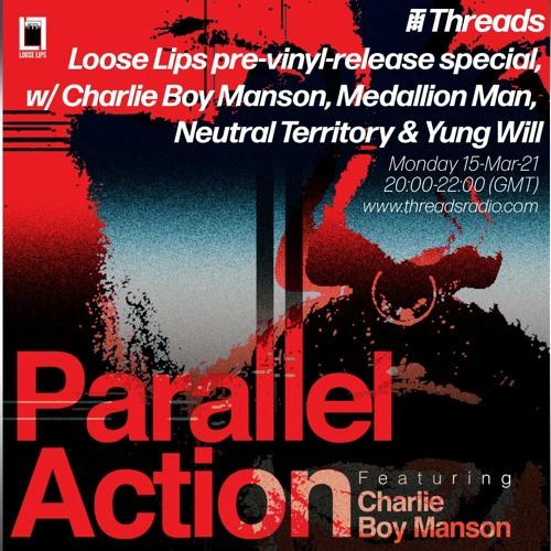 Loose Lips (Threads) w/ Charlie Boy Manson, Medallion Man, Neutral Territory & Yung Will - 15-Mar-21