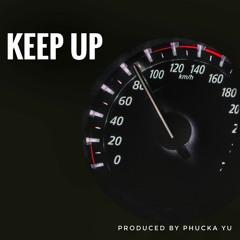 Keep Up (Instrumental) produced by Phucka Yu