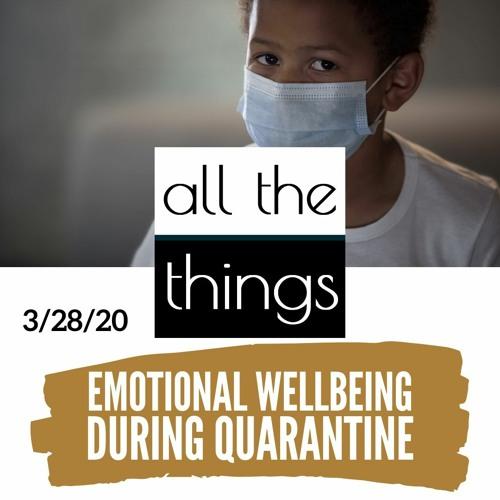 Emotional Wellbeing During Quarantine  ||  3/28/2020 || #48
