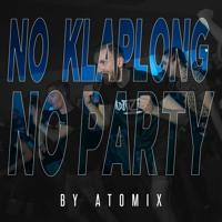 Atomix - NO KLAPLONG NO PARTY #3 / Raw Mix