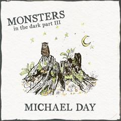 Monsters - In the Dark, Pt. III