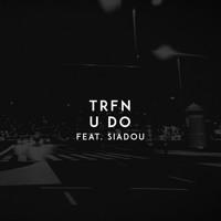 TRFN - U Do (feat. Siadou) Artwork