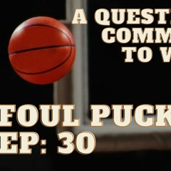 Foul Puck Episode 030 - A Questionable Commitment to Winning