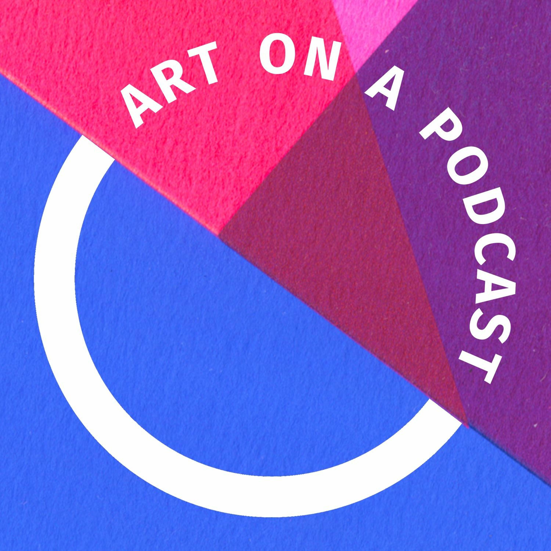 Series 2 - Episode 7: Art in the Time of Quarantine - Sara Pope