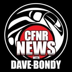 CFNR News at 6am with Dave Bondy - July 20, 2021