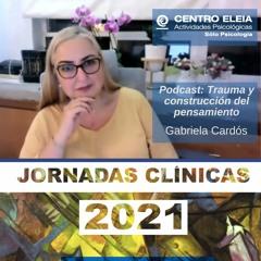 Trauma y construcción del pensamiento. Jornadas 2021. Gabriela Cardós.