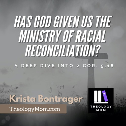 Has God Given Us the Ministry of Racial Reconciliation?