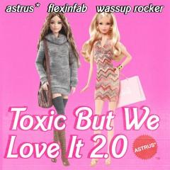 **toxic but we love it 2.0 w/ wassup rocker + flexinfab