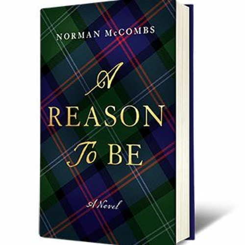 Audio Book Sample From 'A Reason To Be,' A Novel By Norman McCombs