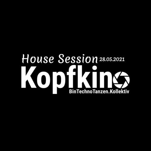 Kopfkino - HouseSession - @Home - 28.05.21