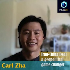 EP47 - Carl Zha on Iran-China deal & U.S. foreign policy