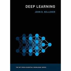 (<B.O.O.K.$> Deep Learning (MIT Press Essential Knowledge series) EBook
