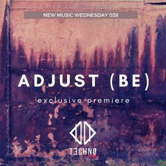 NMW 038: New Music Wednesday featuring Adjust (BE)