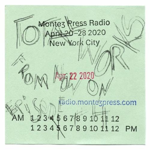 FROM NOW ON -  EP 4 (Montez Press Radio)