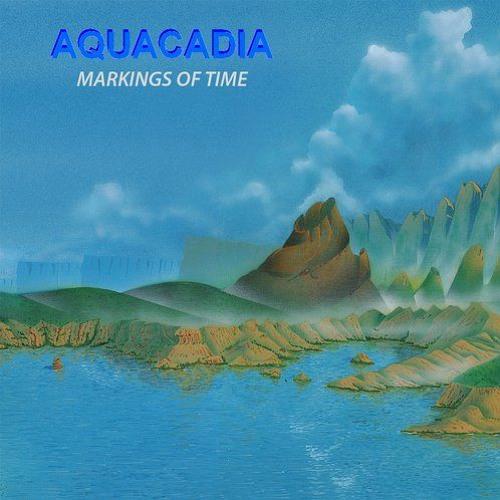 Aquacadia - Markings Of Time