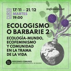 S.1. La Ecología-Mundo y las bases del capitalismo depredador.  Con Isidro López