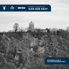Gaw b2b Gray - Remote Mix 002
