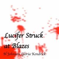 Lucifer Struck at Blazes