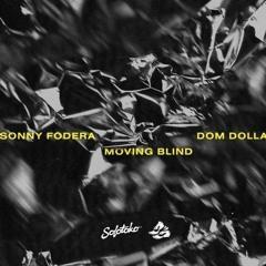Dom Dolla, Sonny Fodera - Moving Blind (Ichivon Bootleg) FREE DL