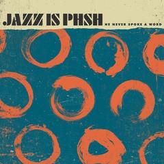 46 Days - Jazz Is Phsh - He Never Spoke A Word - Studio Album 2017