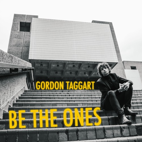 Gordon Taggart - Be The Ones