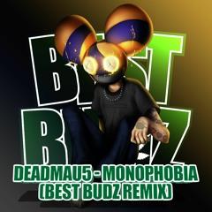 Deadmau5 - Monophobia (Best Budz Remix)
