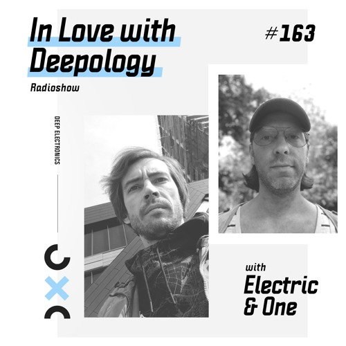 In Love with Deepology radioshow #163 | Electric & One