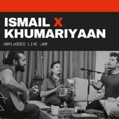 Khumariyaan and Ismail Khan Live unplugged Jam (2020)