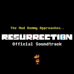 RESURRECTION OST - The Mad Dummy Approaches..