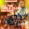 Download LATEST August 2020 NONSTOP PARTY BANGER - All the girls club  Mixtape Mp3