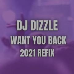 WANT YOU BACK 2021 REFIX