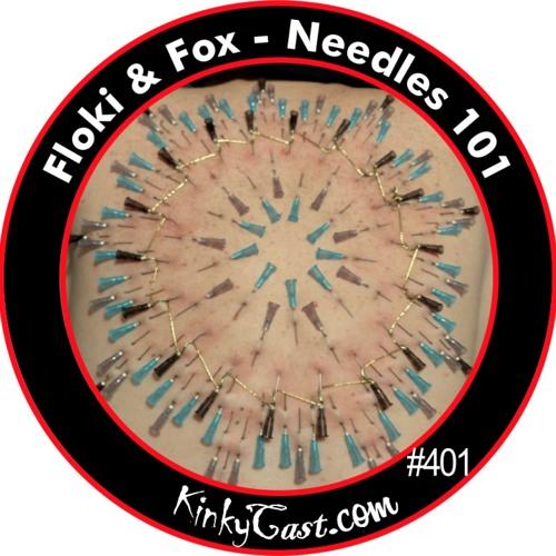 #401 - Floki & Fox - Needles 101