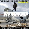 But Look At What Justin Is Doing ft. Tona We Love Hip Hop Podcast | E169