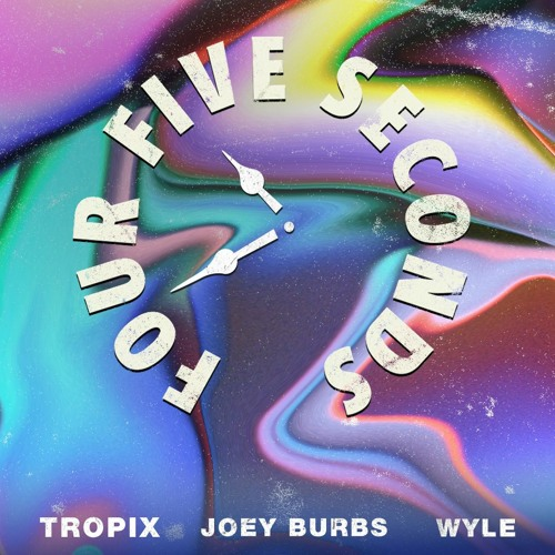 Tropix & Wyle (ft. Joey Burbs) - FourFiveSeconds