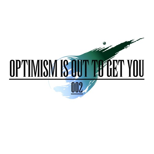 Optimism Is Out To Get You Compilation 002