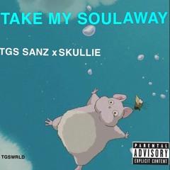 TAKE MY SOUL AWAY