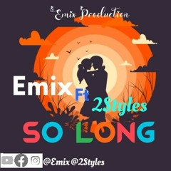 Emix So long ft 2Styles