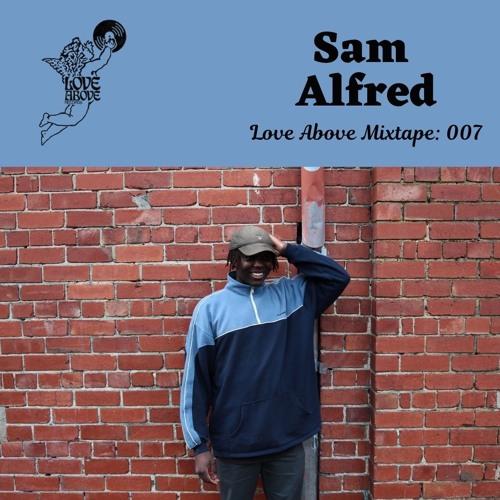 Love Above Mix 007: Sam Alfred